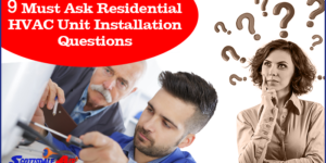 9 Must-Ask Residential HVAC Unit Installation Questions
