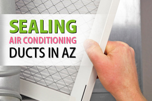 Sealing Air Conditioning Ducts in AZ