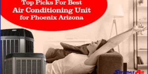 Top Picks For Best Air Conditioning Unit for Phoenix Arizona