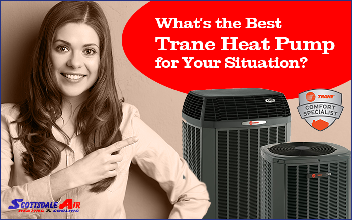 What's the Best Trane Heat Pump for Your Situation