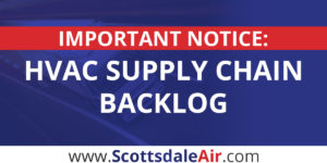 HVAC Equipment Backlog Sweeping The Nation [IMPORTANT NOTICE]