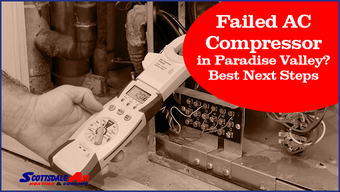 Failed AC Compressor in Paradise Valley? Best Next Steps