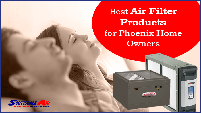 Best Air Filter Products for Phoenix Home Owners