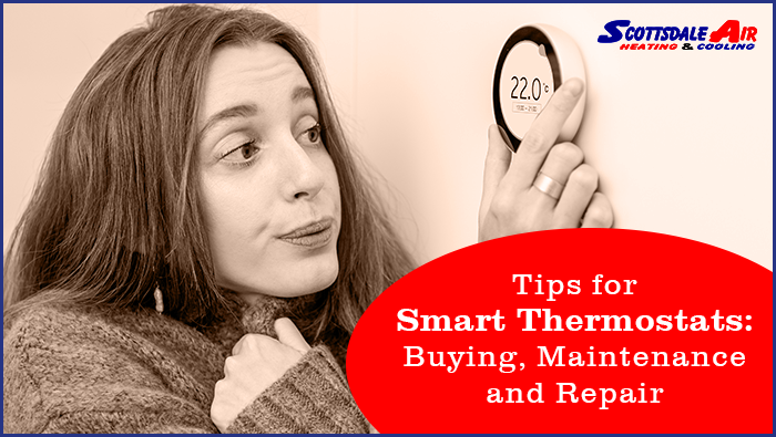 Tips for Smart Thermostats: Buying, Maintenance, and Repair