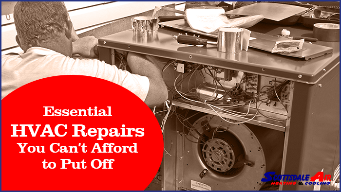 Essential HVAC Repairs You Can't Afford to Put Off