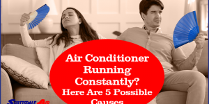 Air Conditioner Running Constantly? Here Are 5 Possible Causes