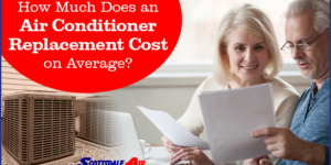 How Much Does an Air Conditioner Replacement Cost on Average?