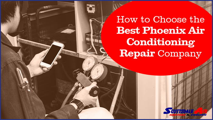 How to Choose the Best Phoenix Air Conditioning Repair Company