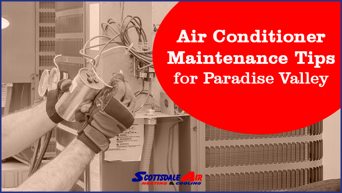 Air Conditioner Maintenance Tips for Paradise Valley