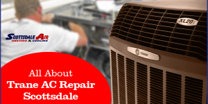 All About Trane AC Repair Scottsdale