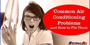 Common Air Conditioning Problems and How to Fix Them
